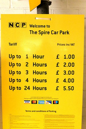 The Spire (sic) Car Park. Up to 1 hour 1 pound, up to 2 hours 2 pounds, up to 3 hours 3 pounds, up to 4 hours 4 pounds, up to 24 hours 5 pounds 50